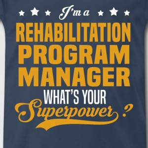Rehabilitation Program Manager - Men's Premium T-Shirt