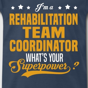 Rehabilitation Team Coordinator - Men's Premium T-Shirt