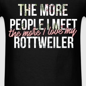 Rottweiler - The more people I meet, the more I lo - Men's T-Shirt