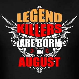 Legend Killers are Born in August - Men's T-Shirt