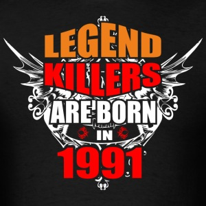 Legend Killers are Born in 1991 - Men's T-Shirt