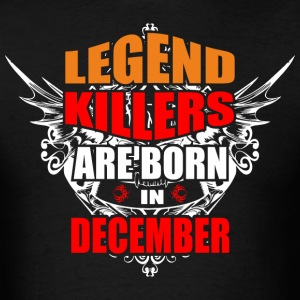 Legend Killers are Born in December - Men's T-Shirt