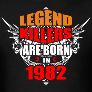 Legend Killers are Born in 1982 - Men's T-Shirt