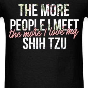 Shih tzu - The more people I meet, the more I love - Men's T-Shirt