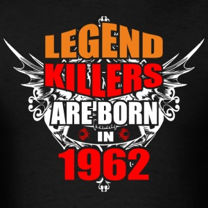 Legend Killers are Born in 1962 - Men's T-Shirt