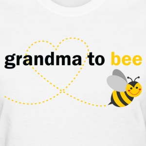 Grandma To Bee T-Shirts - Women's T-Shirt