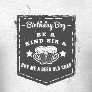 Buy me a Birthday Beer T-Shirts - Men's T-Shirt