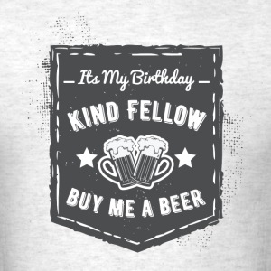 Buy me a Birthday Beer 2 T-Shirts - Men's T-Shirt