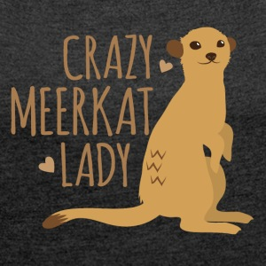 crazy meerkat lady T-Shirts - Women´s Roll Cuff T-Shirt