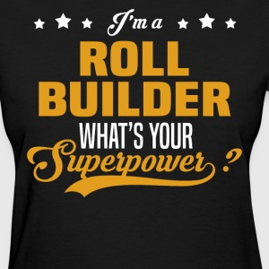 Roll Builder - Women's T-Shirt