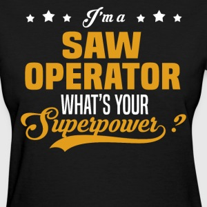 Saw Operator - Women's T-Shirt