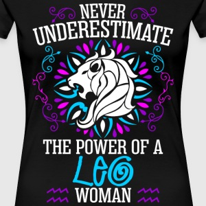 Never Underestimate The Power Of A Leo Woman T-Shirts - Women's Premium T-Shirt