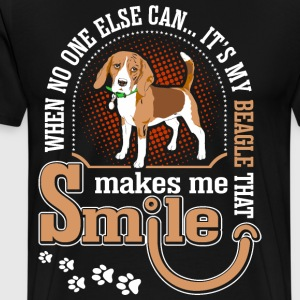 When No One Else Can Its My Beagle That Makes Me S T-Shirts - Men's Premium T-Shirt