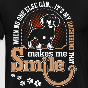 When No One Else Can Its My Dachshund That Makes M T-Shirts - Men's Premium T-Shirt