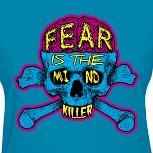Fear is the Mind Killer - Women's T-Shirt