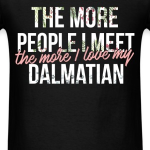 Dalmatian - The more people I meet, the more I lov - Men's T-Shirt
