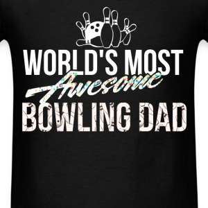Bowling Dad - World's most awesome bowling dad - Men's T-Shirt