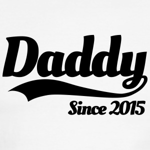 Daddy since 2015 T-Shirts - Men's Ringer T-Shirt