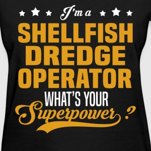 Shellfish Dredge Operator - Women's T-Shirt