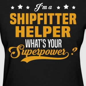 Shipfitter Helper - Women's T-Shirt
