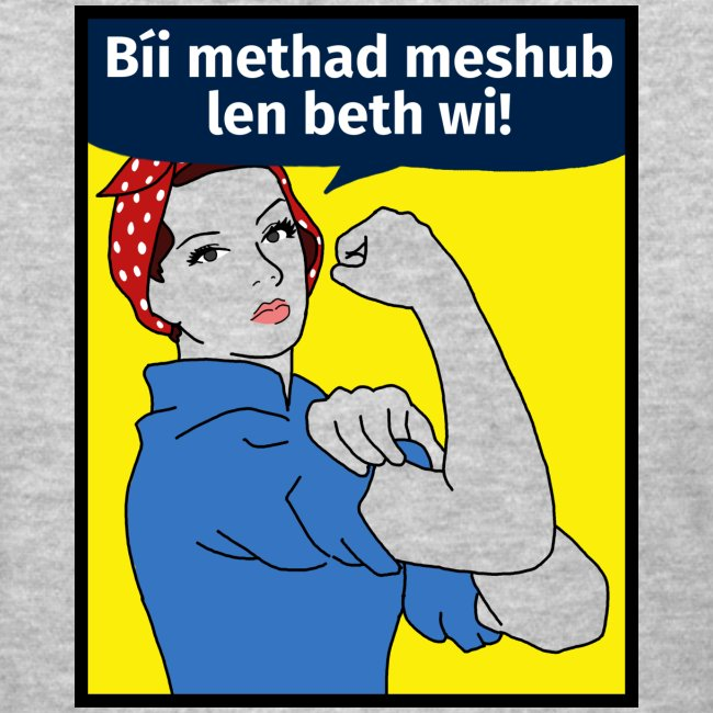 Bíi methad meshub len beth wi (Feminine)