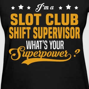 Slot Club Shift Supervisor - Women's T-Shirt