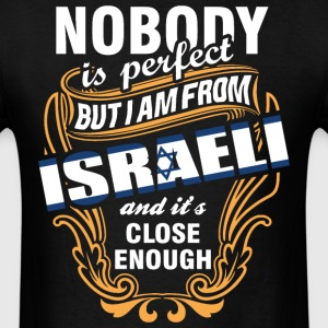 Nobody is Perfect But I am From Israeli and Its Cl - Men's T-Shirt