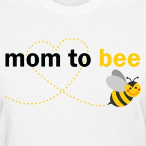 Mom To Bee T-Shirts - Women's T-Shirt