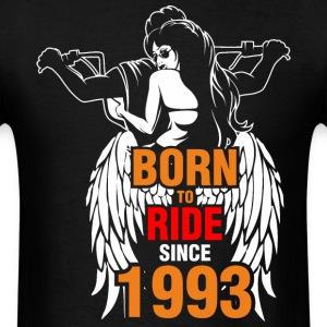 Born to Ride Since 1993 - Men's T-Shirt