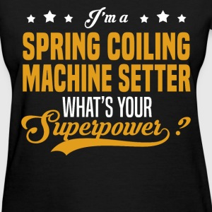 Spring Coiling Machine Setter - Women's T-Shirt