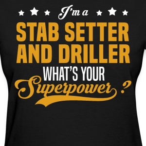 Stab Setter And Driller - Women's T-Shirt