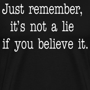 Seinfeld Quote - Its Not A Lie If You Believe It T-Shirts - Men's Premium T-Shirt