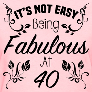 Fabulous 40th Birthday - Women's T-Shirt