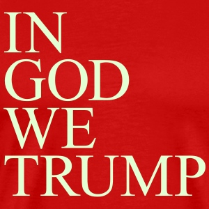 IN GOD WE TRUMP - Men's Premium T-Shirt