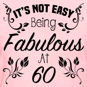 Fabulous 60th Birthday - Women's T-Shirt