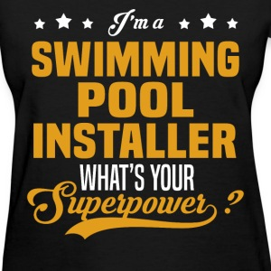 Swimming Pool Installer - Women's T-Shirt