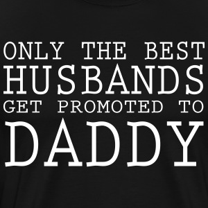 BEST HUSBANDS GET PROMOTE T-Shirts - Men's Premium T-Shirt