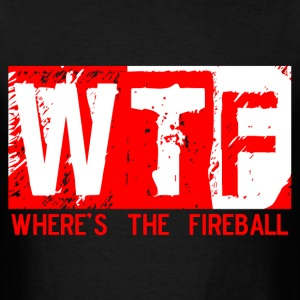 wtf wheres the fireball trending graphic tee T-Shirts - Men's T-Shirt