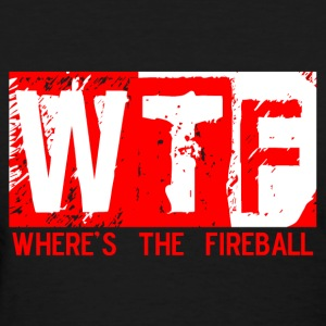 wtf wheres the fireball trending graphic tee T-Shirts - Women's T-Shirt