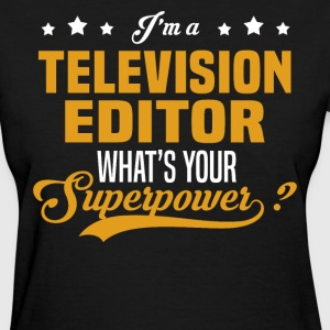 Television Editor - Women's T-Shirt