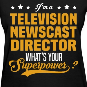 Television Newscast Director - Women's T-Shirt