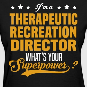 Therapeutic Recreation Director - Women's T-Shirt