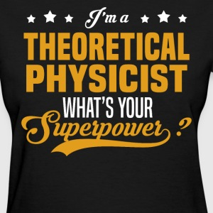 Theoretical Physicist - Women's T-Shirt