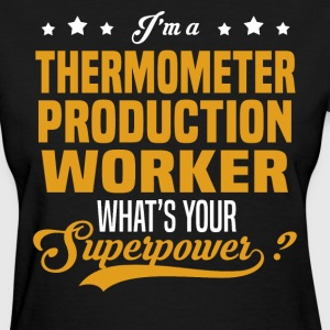 Thermometer Production Worker - Women's T-Shirt