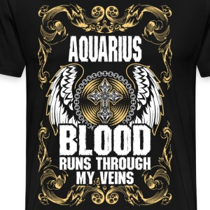 Aquarius Blood Runs Through My Veins T-Shirts - Men's Premium T-Shirt