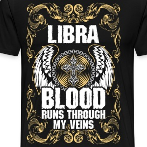 Libra Blood Runs Through My Veins T-Shirts - Men's Premium T-Shirt