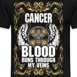 Cancer Blood Runs Through My Veins T-Shirts - Men's Premium T-Shirt