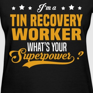 Tin Recovery Worker - Women's T-Shirt