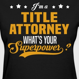Title Attorney - Women's T-Shirt