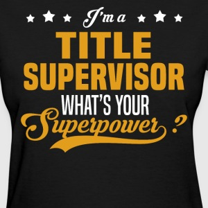 Title Supervisor - Women's T-Shirt